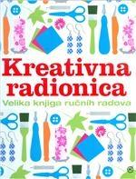 Kreativna radionica - Velika knjiga ručnih radova