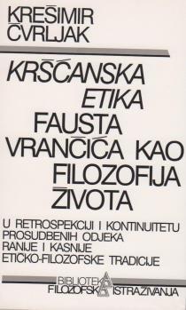 Kršćanska etika Fausta Vrančića kao filozofija života
