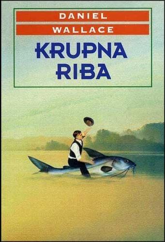Krupna riba : roman mitskih razmjera