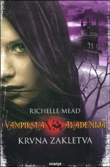 Vampirska akademija - Krvna zakletva (4.knjiga)