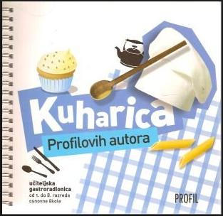Kuharica Profilovih autora : učiteljska gastroradionica