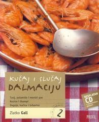 Kušaj i slušaj Dalmaciju 2  + CD