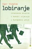 Lobiranje - interesne skupine i kanali utjecaja u Europskoj uniji
