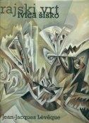 Ivica Šiško : Rajski vrt = Jardin d'Eden  : ciklus slika 1990.-1997.
