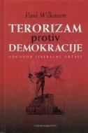 Terorizam protiv demokracije : odgovor liberalne države