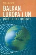 Balkan, Europa i UN : mostovi prema budućnosti
