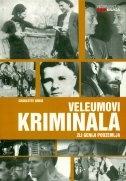 Veleumovi kriminala : zli geniji podzemlja