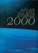 Atlas svijeta 2000 : novi pogled na Zemlju