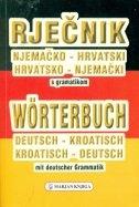 Rječnik njemačko-hrvatski, hrvatsko-njemački : s njemačkom gramatikom = Wörterbuch Deutsch-Kroatisch, Kroatisch-Deutsch : mit deutscher Grammatik