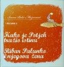 Priče iz davnine III: Kako je Potjeh tražio istinu, Ribar Palunko i njegova žena