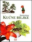 Kućne biljke : detaljan vodič za njegu kućnih biljaka