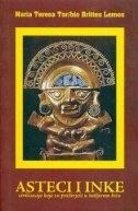 Asteci i Inke : civilizacije koje su preživjele u šutljivom biću