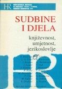 Sudbine i djela : književnost, umjetnost, jezikoslovlje