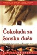 Čokolada za žensku dušu : 77 priča koje hrane duh i griju srce