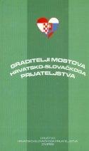 Graditelji mostova hrvatsko-slovačkoga prijateljstva = Budovatelia mostov chorvatsko-slovenskeho priatel'stva