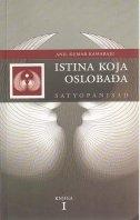 Istina koja oslobađa - Satyopanišad : Sri Sathya Sai Baba poučava kako produhoviti svakodnevni život  - sv.1