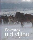 Povratak u divljinu : livanjski divlji konji