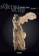 Veliki svjetski muzeji: Louvre - Pariz (1. dio)