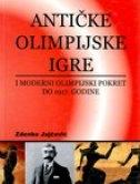 Antičke olimpijske igre i moderni olimpijski pokret do 1917. godine