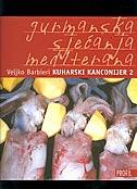 KUHARSKI KANCONIJER 2 - gurmanska sjećanja Mediterana