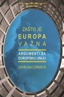 Zašto je Europa važna : argumenti za Europsku uniju