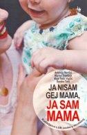 Ja nisam gej mama, ja sam mama : roditeljstvo LGB osoba u Hrvatskoj
