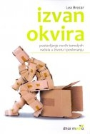 IZVAN OKVIRA - Postavljanje novih temeljnih načela u životu i poslovanju