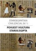 STAROEGIPATSKA CIVILIZACIJA, SV. 1 - Povijest i kultura starog Egipta
