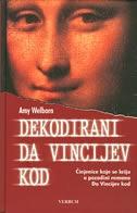 DEKODIRANI DA VINCIJEV KOD - činjenice koje se kriju u pozadini romana Da Vincijev kod