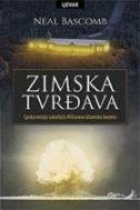 Zimska tvrđava : epska misija sabotaže Hitlerove atomske bombe