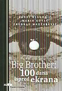 Big Brother : 100 dana ispred ekrana