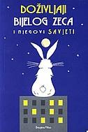 Doživljaji bijelog zeca i njegovi savjeti