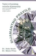Dijamantno pravilo : tajne vrhunskog rezača dijamanata : kako da povisite kvalitetu svog odnosa s drugim ljudima