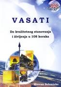 Vasati : do kvalitetnijeg stanovanja i življenja u 108 koraka