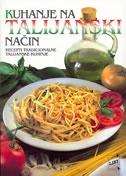 KUHANJE NA TALIJANSKI NAČIN - Recepti tradicionalne talijanske kuhinje