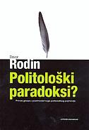 Politološki paradoksi? : prinos glosaru postmodernoga politološkog pojmovlja
