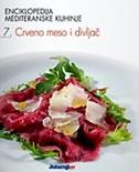Enciklopedija mediteranske kuhinje 7: Crveno meso i divljač