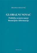 Globalni novac : politička uvjetovanost financijske informacije