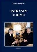 Istranin u Rimu : prvi hrvatski veleposlanik Istrijan u Italiji (2001-2005)