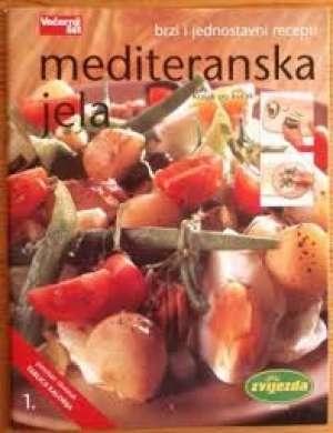 Brzi i jednostavni recepti - Mediteranska jela korak po korak