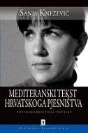 Mediteranski tekst hrvatskog pjesništva : postmodernističke poetike
