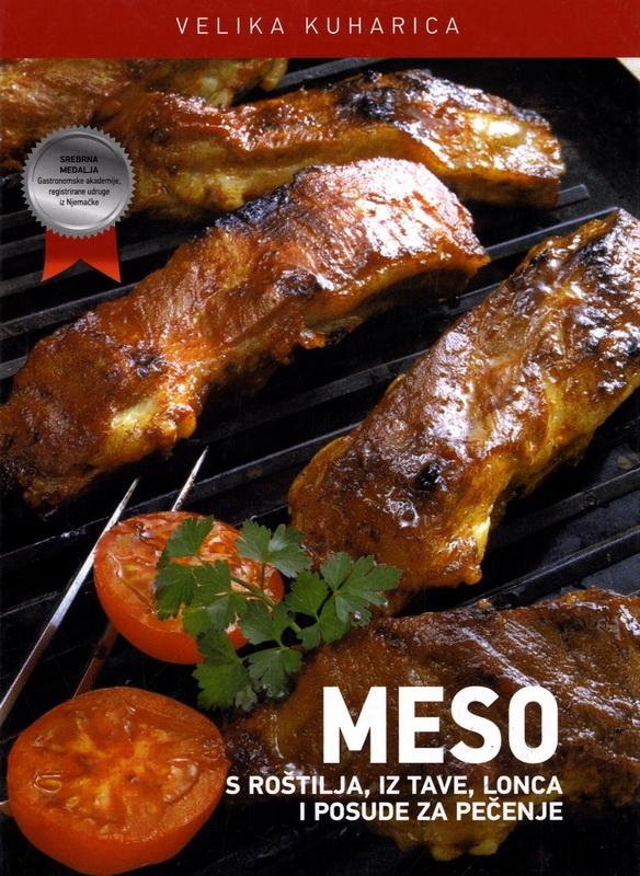 Velika kuharica - Meso s roštilja, iz tave, lonca i posude za pečenje