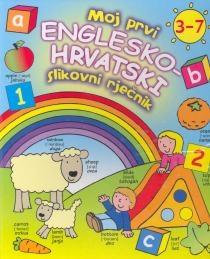 Moj prvi englesko-hrvatski slikovni rječnik : 3-7 godina