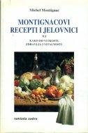 Montignacovi recepti i jelovnici ili Kako do vitkosti, zdravlja i vitalnosti
