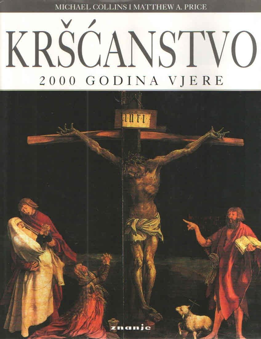 Kršćanstvo: 2000 godina vjere