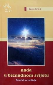 Nada u beznadnom svijetu : priručnik za molitelje