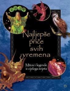 Najljepše priče svih vremena : mitovi i legende iz cijelog svijeta