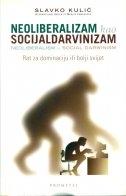 Neoliberalizam kao socijaldarvinizam - rat za dominaciju ili za bolji svijet