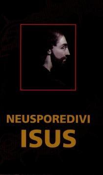 Neusporedivi Isus : čovjek, njegova vijest i zadaća