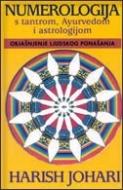 Numerologija s tantrom, Ayurvedom i astrologijom : objašnjenje ljudskog ponašanja